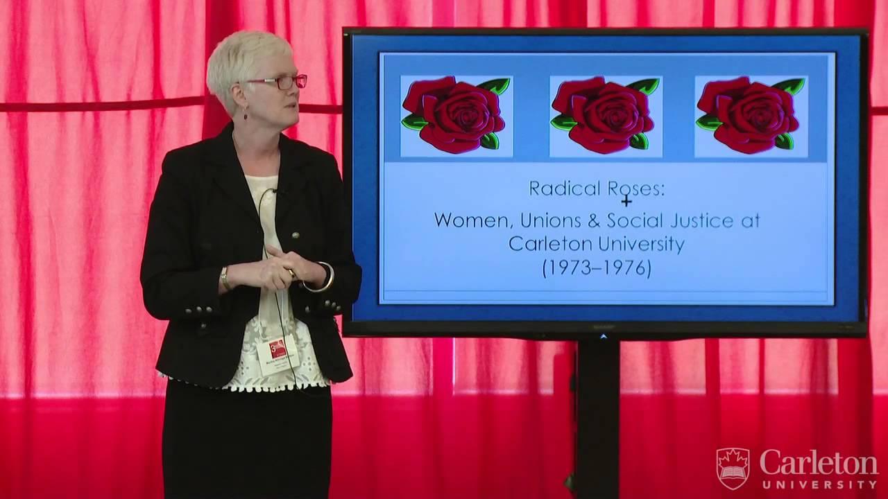 3MT – Radical Roses: Women, Unions & Social Justice at Carleton